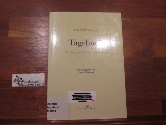 Tagebuch. Wilhelmshorst 1946 / 1947 Herausgegeben von Tobias Wimbauer - Helms, Friedrich und Tobias Wimbauer