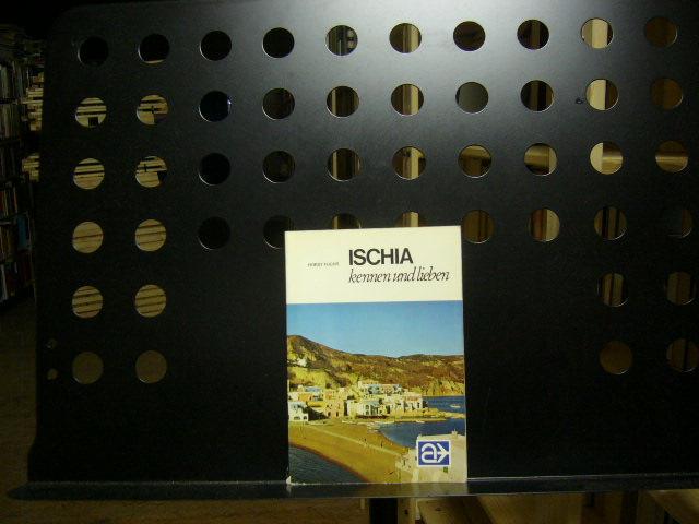 Ischia kennen und lieben. Die grüne Ferieninsel im Golf von Neapel