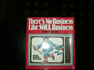 There's No Business Like Soul Business
