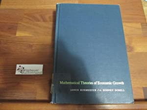 Mathematical Theories of Economic Growth: Burmeister, Edwin and A. Rodney Dobell :