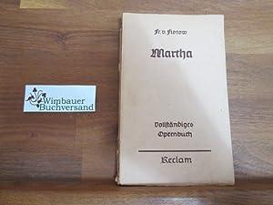 Martha oder Der Markt zu Richmond : Flotow, Friedrich von,