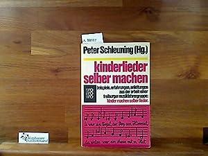 Kinderlieder selber machen. Beispiele, Erfahrungen, Anleitungen aus der Arbeit einer Freiburger ...