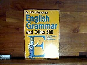 English Grammar and Other Shit. Der nicht: McNaughety, H. S.