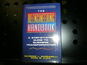 The Reengineering Handbook: A Step-By-Step Guide to: Manganelli, Raymond L.