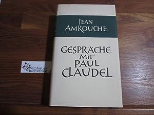Gespräche. ; Jean Amrouche. Dt. Übertr. u.: Claudel, Paul, Jean