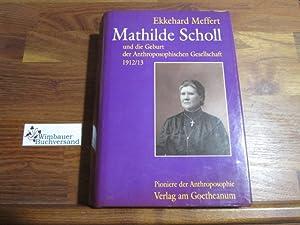 Mathilde Scholl und die Geburt der Anthroposophischen: Meffert, Ekkehard und
