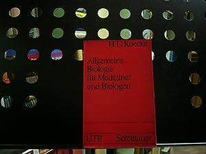 Allgemeine Biologie für Mediziner und Biologen: Koecke, H.U. :