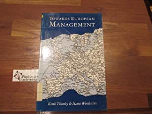 Towards European Management: Thurley, Keith and