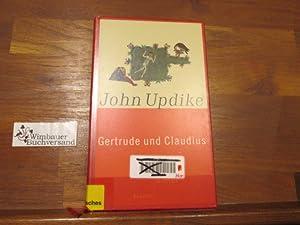 Gertrude und Claudius : Roman. Dt. von: Updike, John :