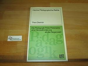 Die Pädagogik Peter Petersens, eine Herausforderung an: Dietrich, Theo :