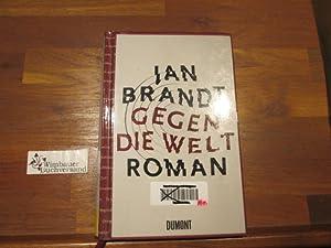 Gegen die Welt : Roman.: Brandt, Jan und