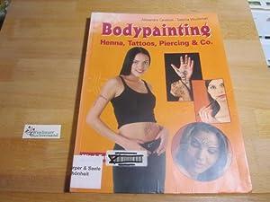 Bodypainting : Henna, Tattoos, Piercing & Co.: Cavelius, Alexandra und