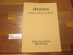 Motetten : Lobet den Herrn, alle Heiden: Bach, Johann Sebastian