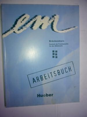em Brückenkurs. Arbeitsbuch: Deutsch als Fremdsprache für: Orth-Chambah, Jutta, Michaela