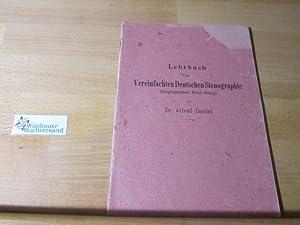 Lehrbuch der Vereinfachten Deutschen Stenographie (Einigungssystem Stolze-Schrey).: Daniel, Alfred :