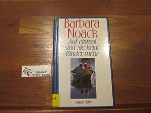 Auf einmal sind sie keine Kinder mehr: Noack, Barbara :