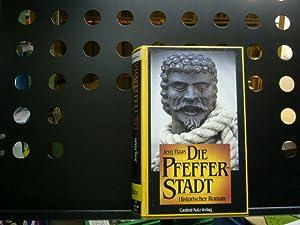 Die Pfefferstadt : Historischer Roman um die: Haas, Jerg :