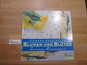 Blumen und Blüten : zauberhafte Kreuzstichmotive. /: Boss-Kulbe, Siegrun :