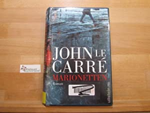 Marionetten : Roman. John LeCarré. Aus dem: Le Carré, John