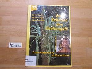 Im Schatten des Dschungels : Entdeckungsreisen zu: Borries, Uta von