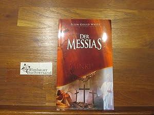 Der Messias. Ellen Gould White: White, Ellen G.