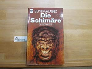Die Schimäre : Science-fiction-Roman. Stephen Gallagher. [Dt. Übers. by Peter Indermaur] / Heyne-...