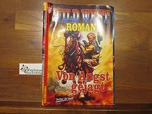 Wild West Roman Nr. 27: Von Angst: Juhnke, Joe :