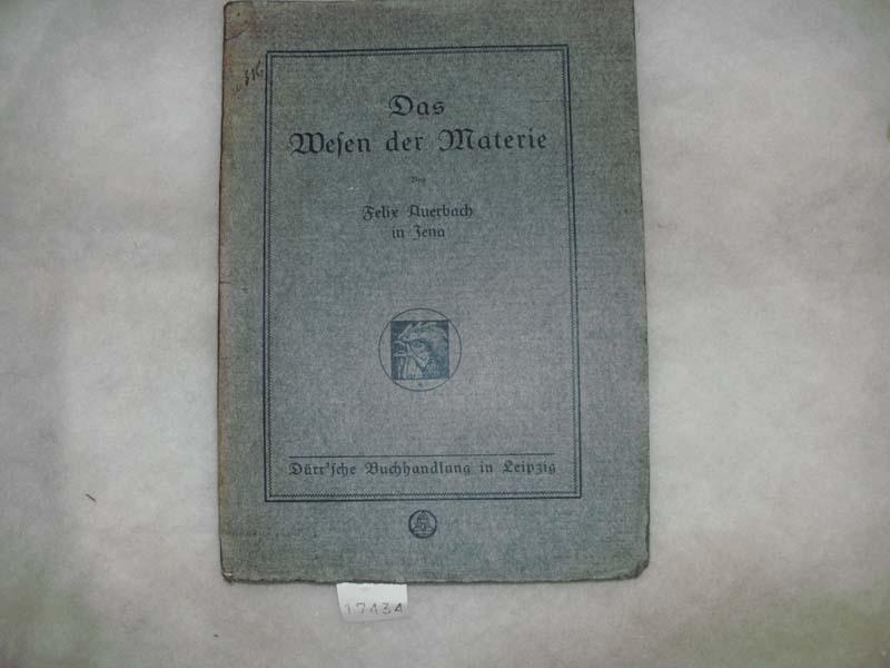 Das Wesen der Materie Nach dem neusten: Auerbach felix