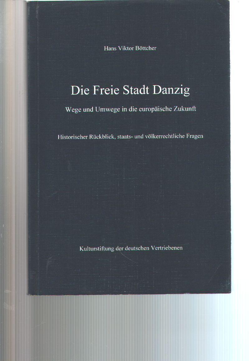 Die Freie Stadt Danzig , Wege und: Hans Viktor Böttcher