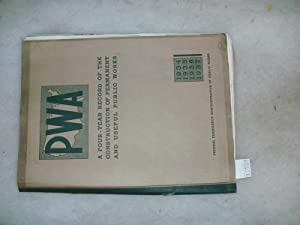 PWA a four - year record of the Construction of Permanent and usefull Public Works 1934 -37 Feder...