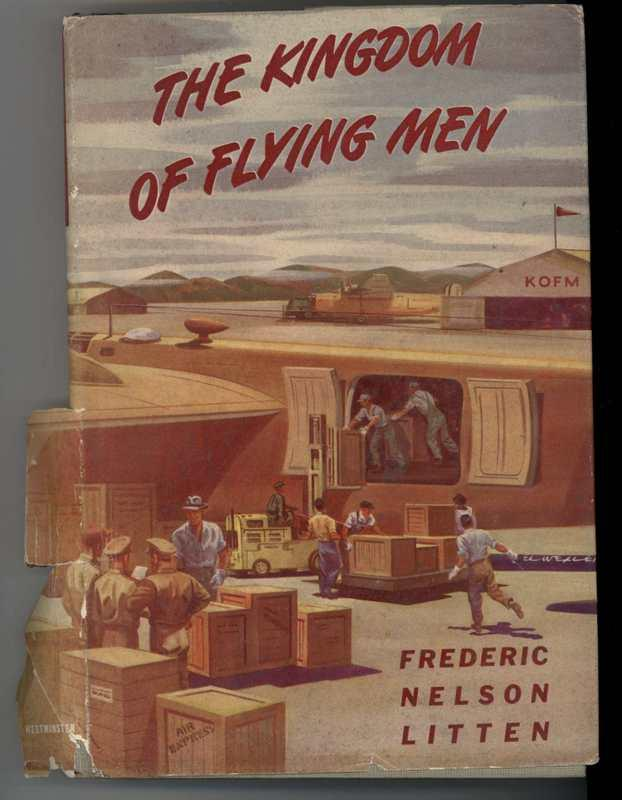 THE KINGDOM OF FLYING MEN A Story of AIR CARGO Litten, Frederic Nelson Hardcover