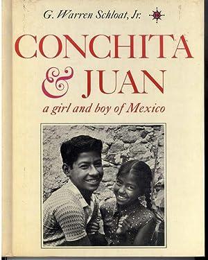 CONCHITA & JUAN A Girl and Boy of Mexico: Schloat, G. Warren Jr.