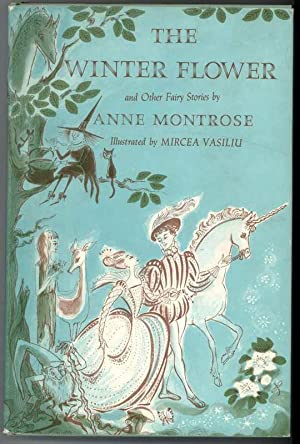 THE WINTER FLOWER and Other Fairy Stories: Montrose, Anne