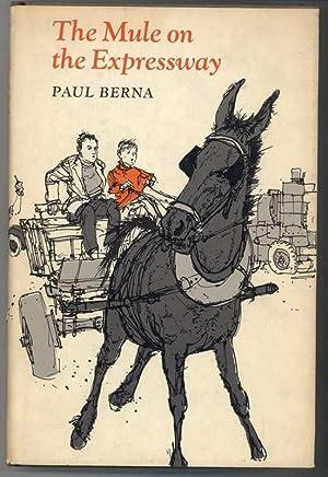 THE MULE ON THE EXPRESSWAY.: Berna, Paul.