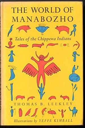 THE WORLD OF MANABOZHO Tales of the Chippewa Indians