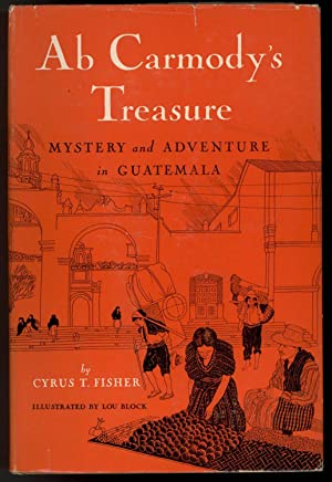AB CARMODY'S TREASURE Mystery and Adventure in Guatemala: Fisher, Cryrus T.