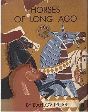 HORSES OF LONG AGO: Ipcar, Dahlov