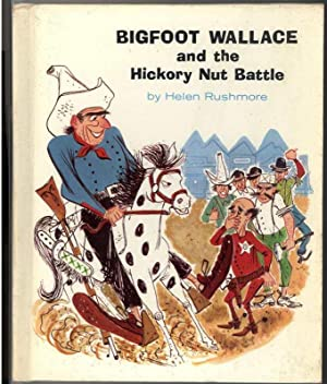 BIGFOOT WALLACE AND THE HICKORY NUT BATTLE: Rushmore, Helen