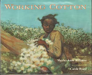 WORKING COTTON: Williams, Sherley, Illustrated by Carole Byard