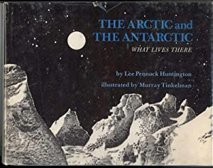 THE ARCTIC AND THE ANTARCTIC What Lives There
