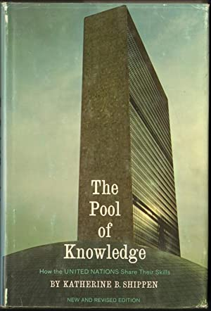 THE POOL OF KNOWLEDGE How the United Nations Share Their Skills: Shippen, Katherine B.