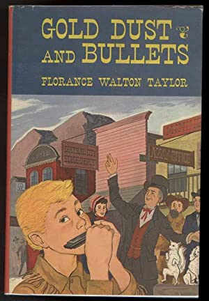 GOLD DUST AND BULLETS: Taylor, Florance Walton