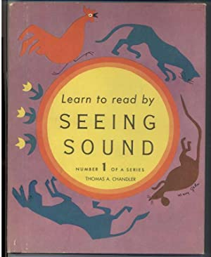 LEARN TO READ BY SEEING SOUND Number 1 of a Series: Chandler, Thomas, Illustrated by Mary Gehr