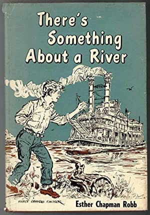 THERE'S SOMETHING ABOUT A RIVER: Robb, Esther Chapman