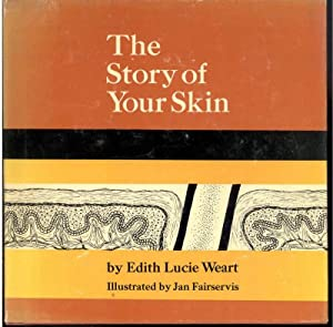THE STORY OF YOUR SKIN: Weart, Edith Lucie