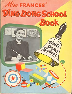 MISS FRANCES' DING DONG SCHOOL BOOK: Horwich, Francis R. and Werrenrath, Reinald