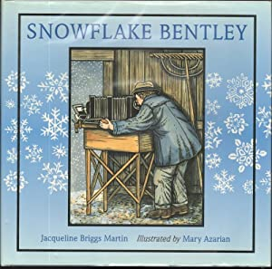 Snowflake Bentley: Martin, Jacqueline Briggs, Illustrated by Mary Azarian