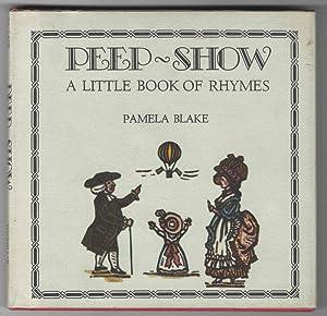 PEEP SHOW A Little Book of Rhymes: Blake, Pamela