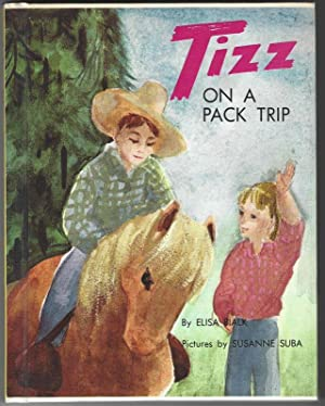 TIZZ ON A PACK TRIP: Bialk, Elisa, Illustrated by Susanne Suba