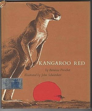 KANGAROO RED: Freschet, Berniece, Illustrated by John Schoenherr